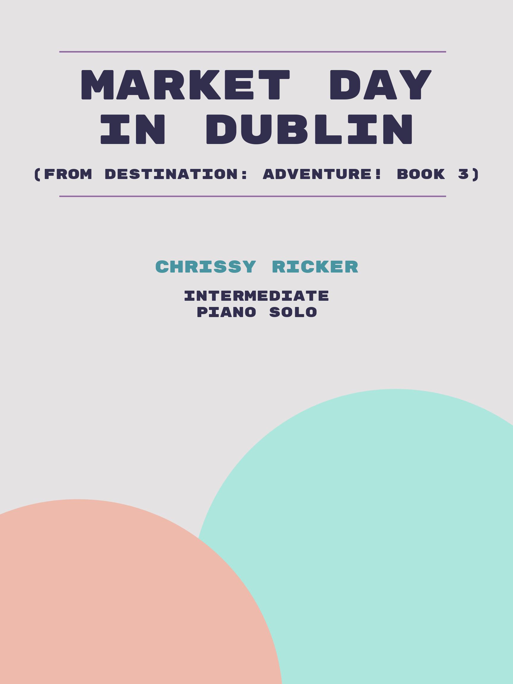 Market Day in Dublin by Chrissy Ricker
