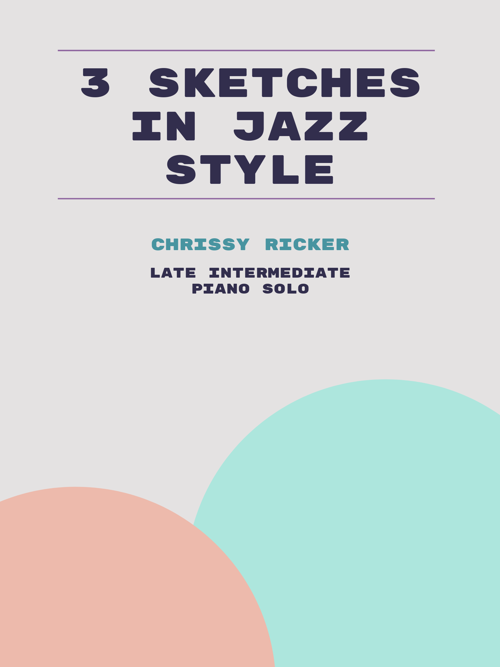 3 Sketches in Jazz Style by Chrissy Ricker