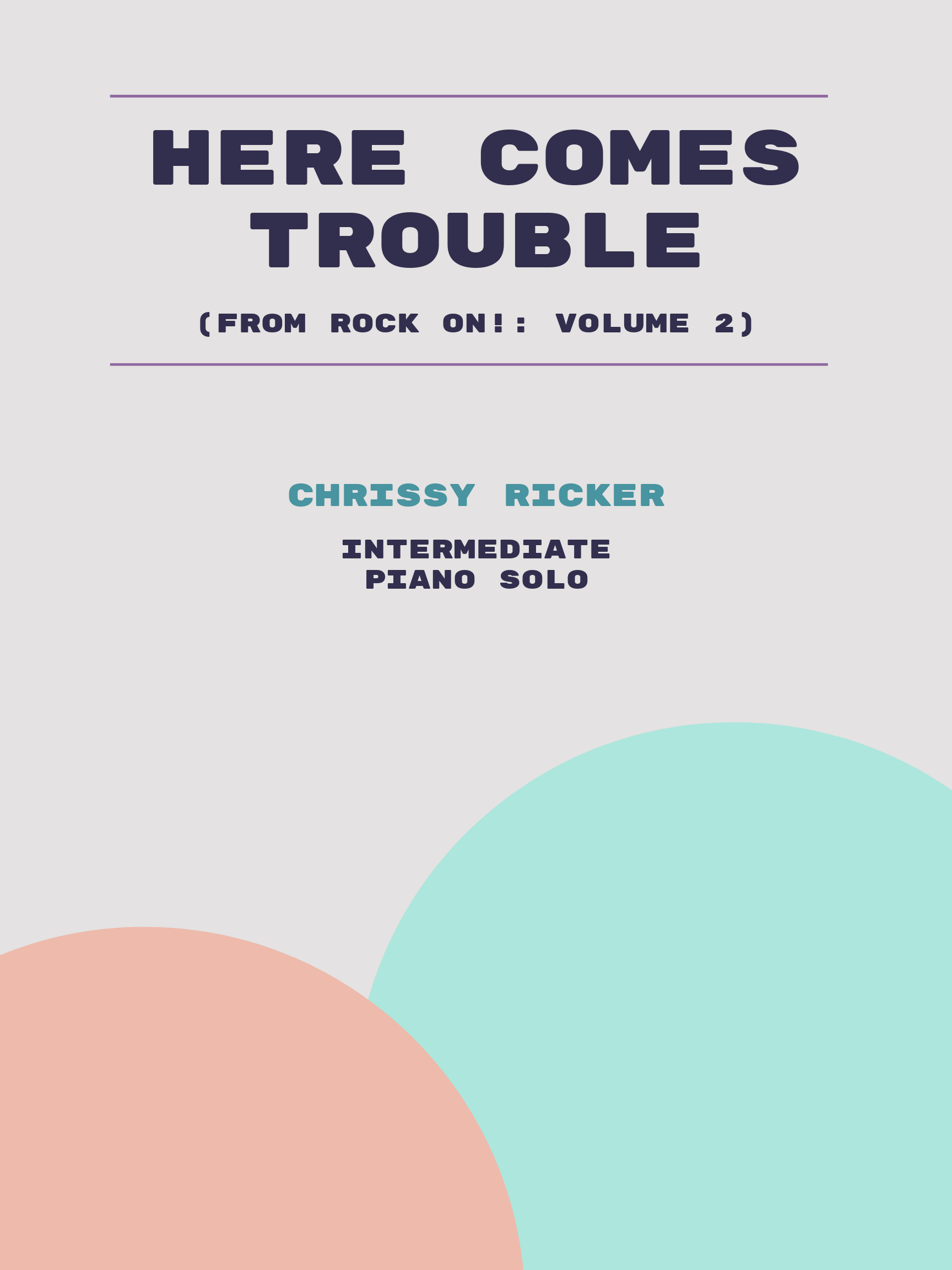 Here Comes Trouble by Chrissy Ricker