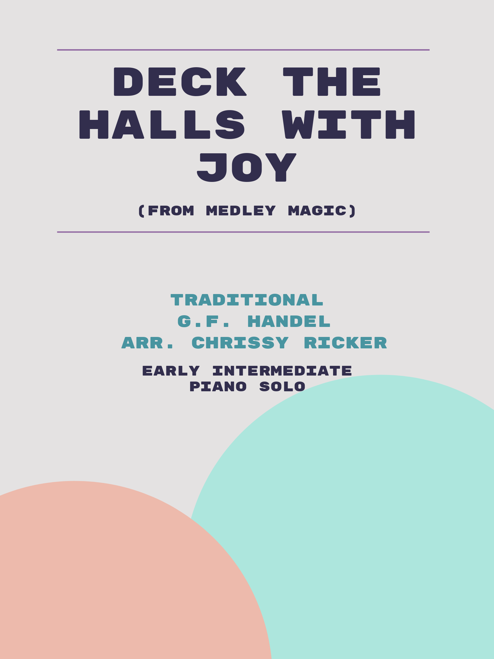Deck the Halls with Joy by G.F. Handel, Traditional