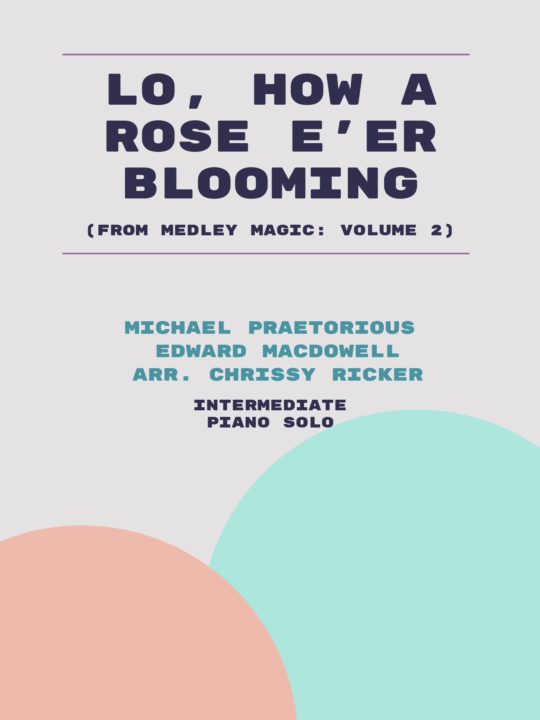Lo, How a Rose E'er Blooming by Edward MacDowell, Michael Praetorious