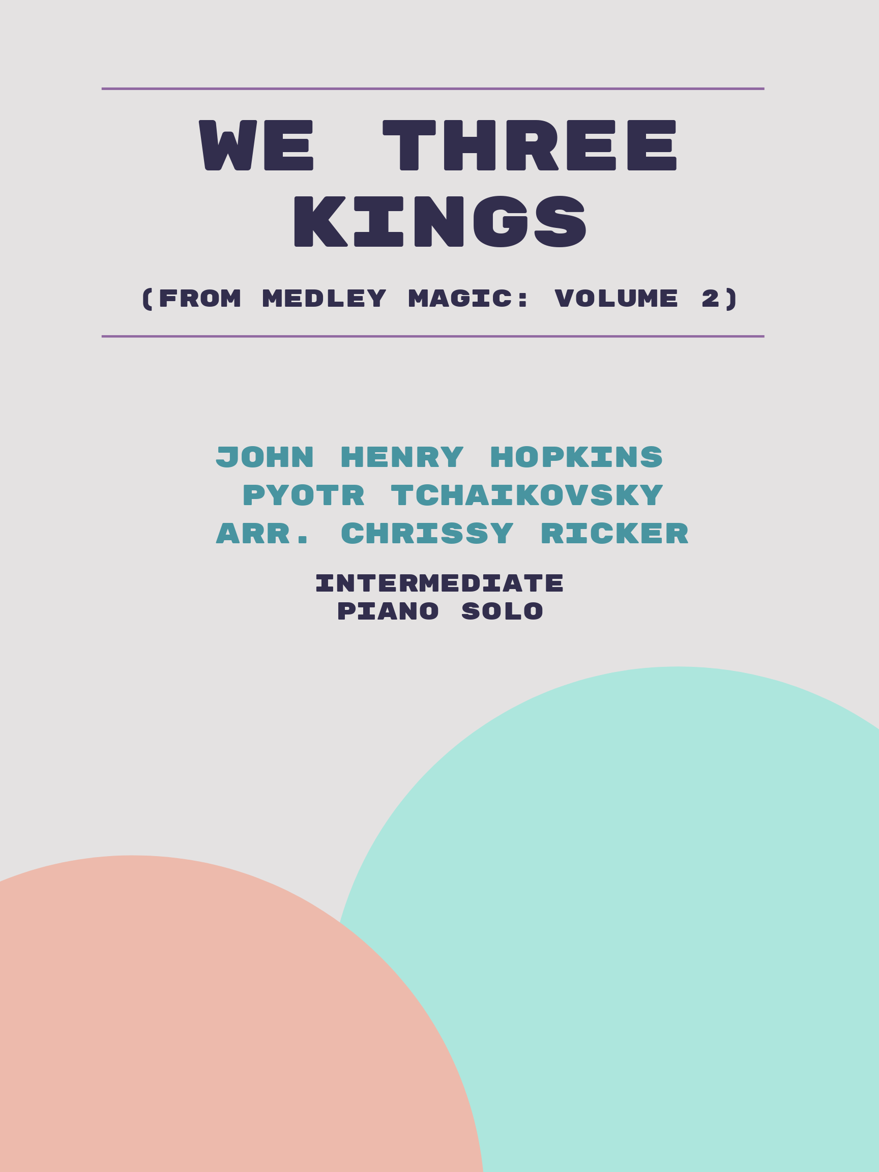 We Three Kings by John Henry Hopkins, Pyotr Tchaikovsky