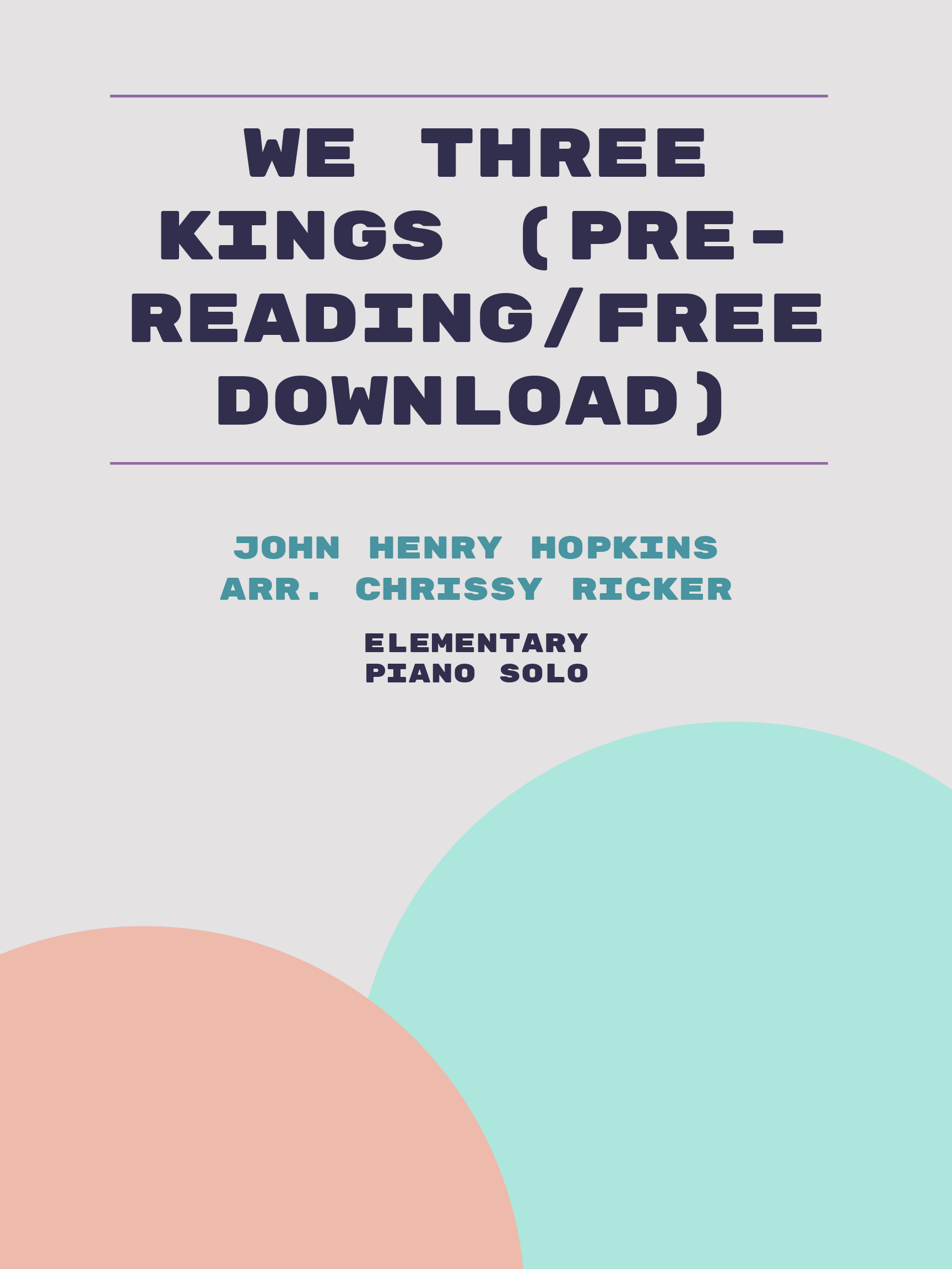 We Three Kings (pre-reading/free download) by John Henry Hopkins