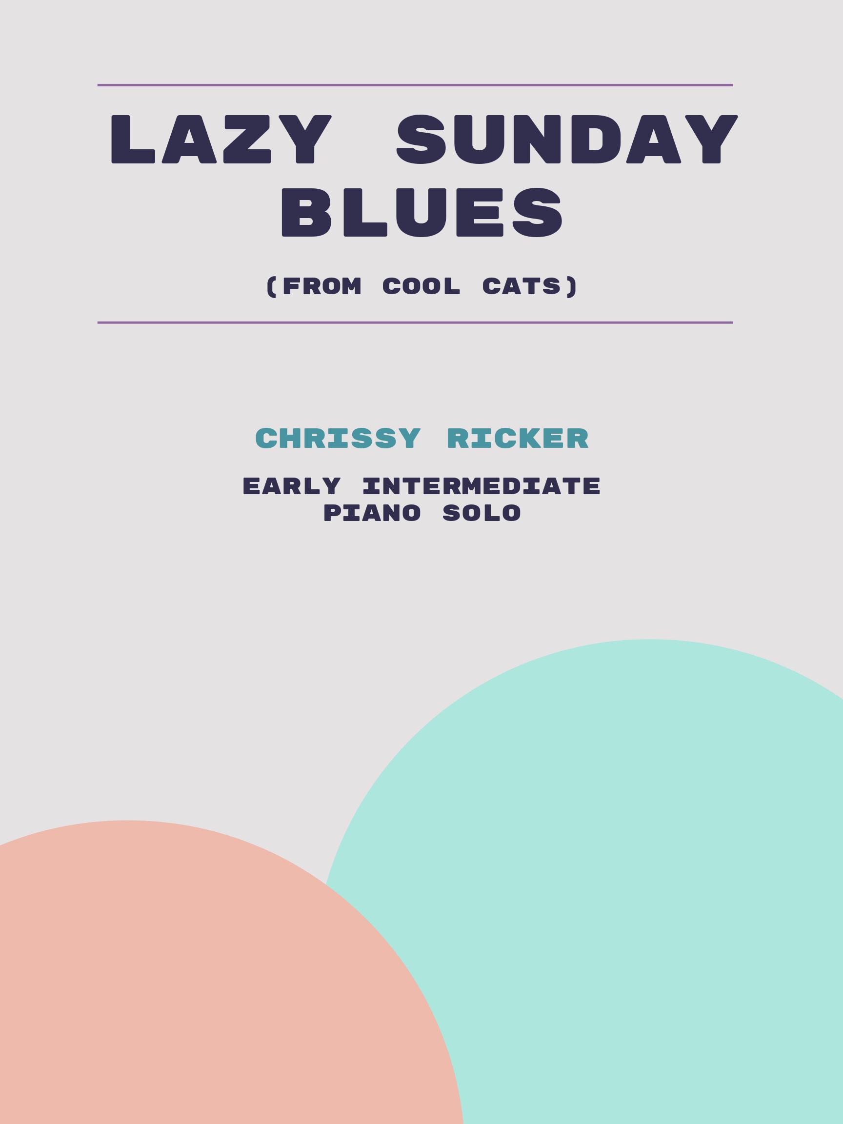 Lazy Sunday Blues by Chrissy Ricker