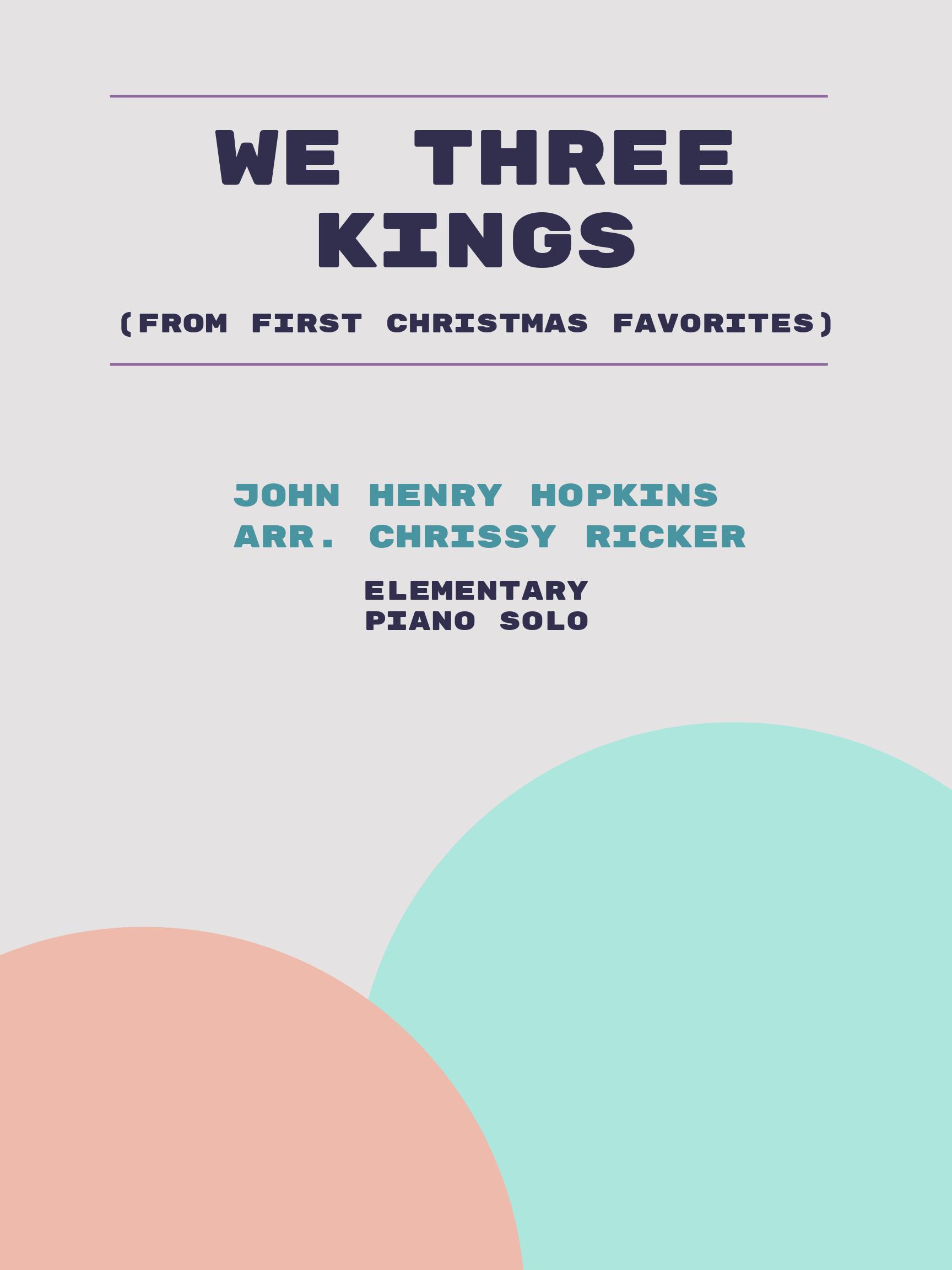 We Three Kings by John Henry Hopkins