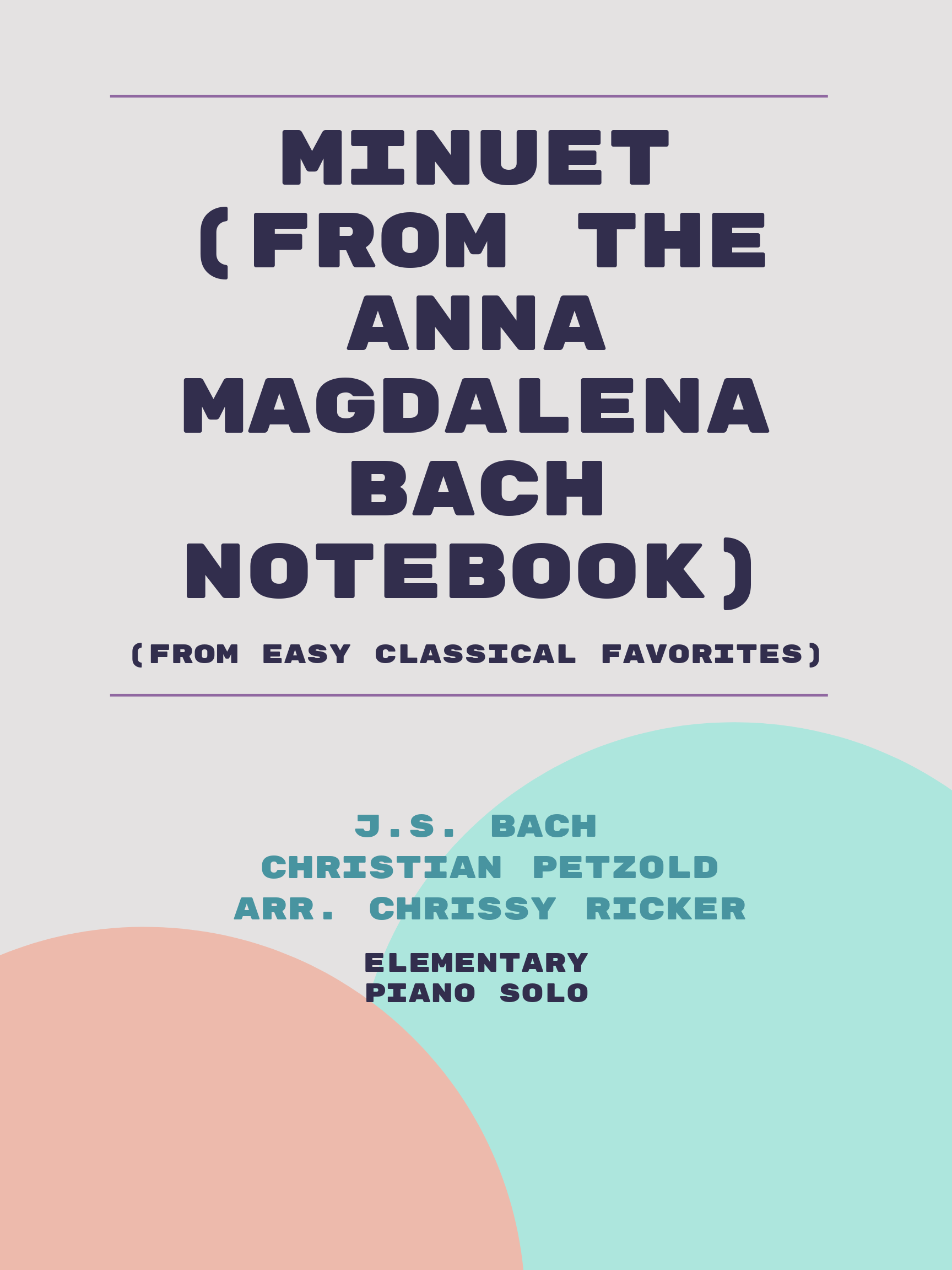 Minuet (from the Anna Magdalena Bach notebook) by Christian Petzold, J.S. Bach