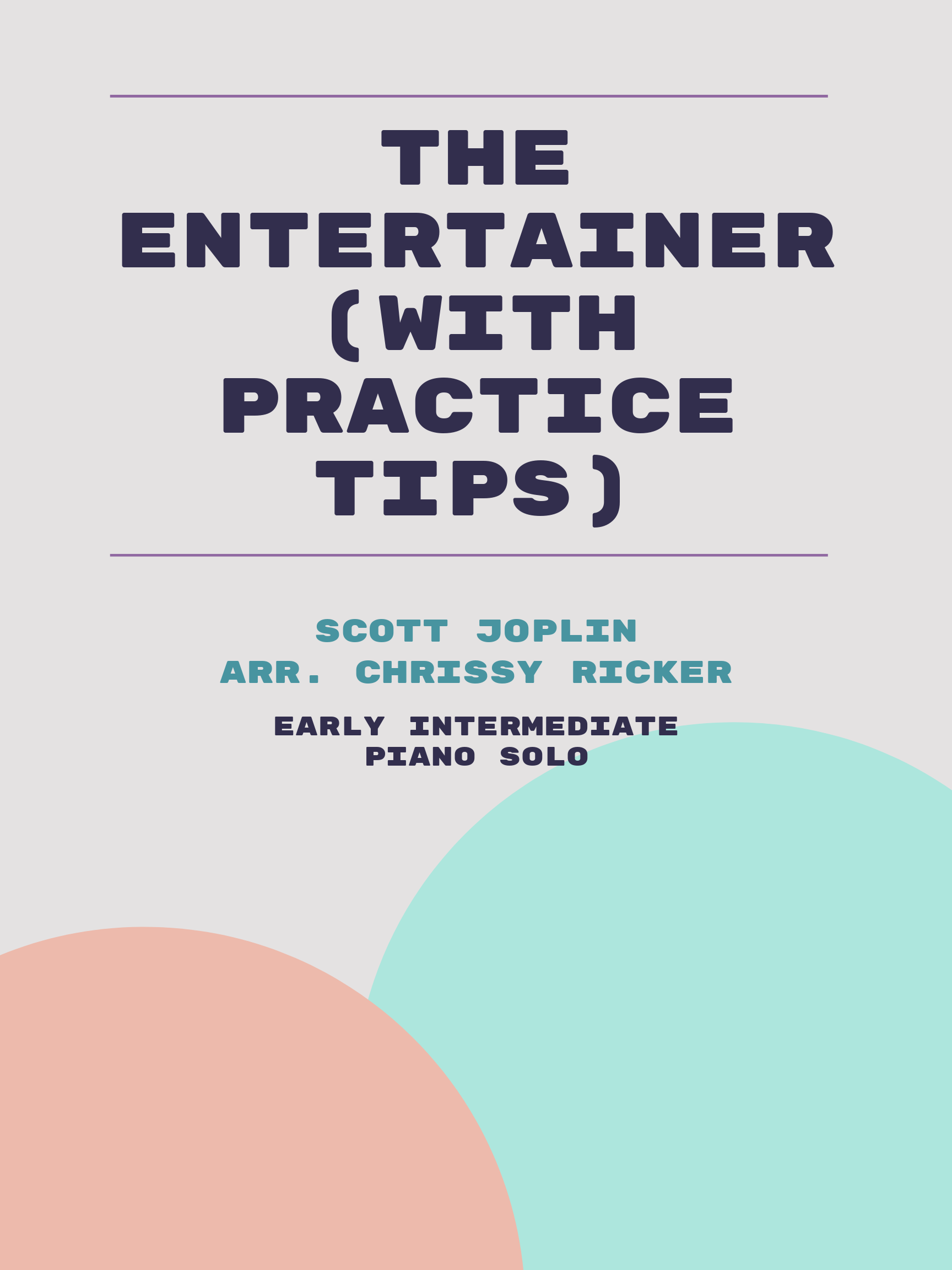 The Entertainer (with practice tips) by Scott Joplin