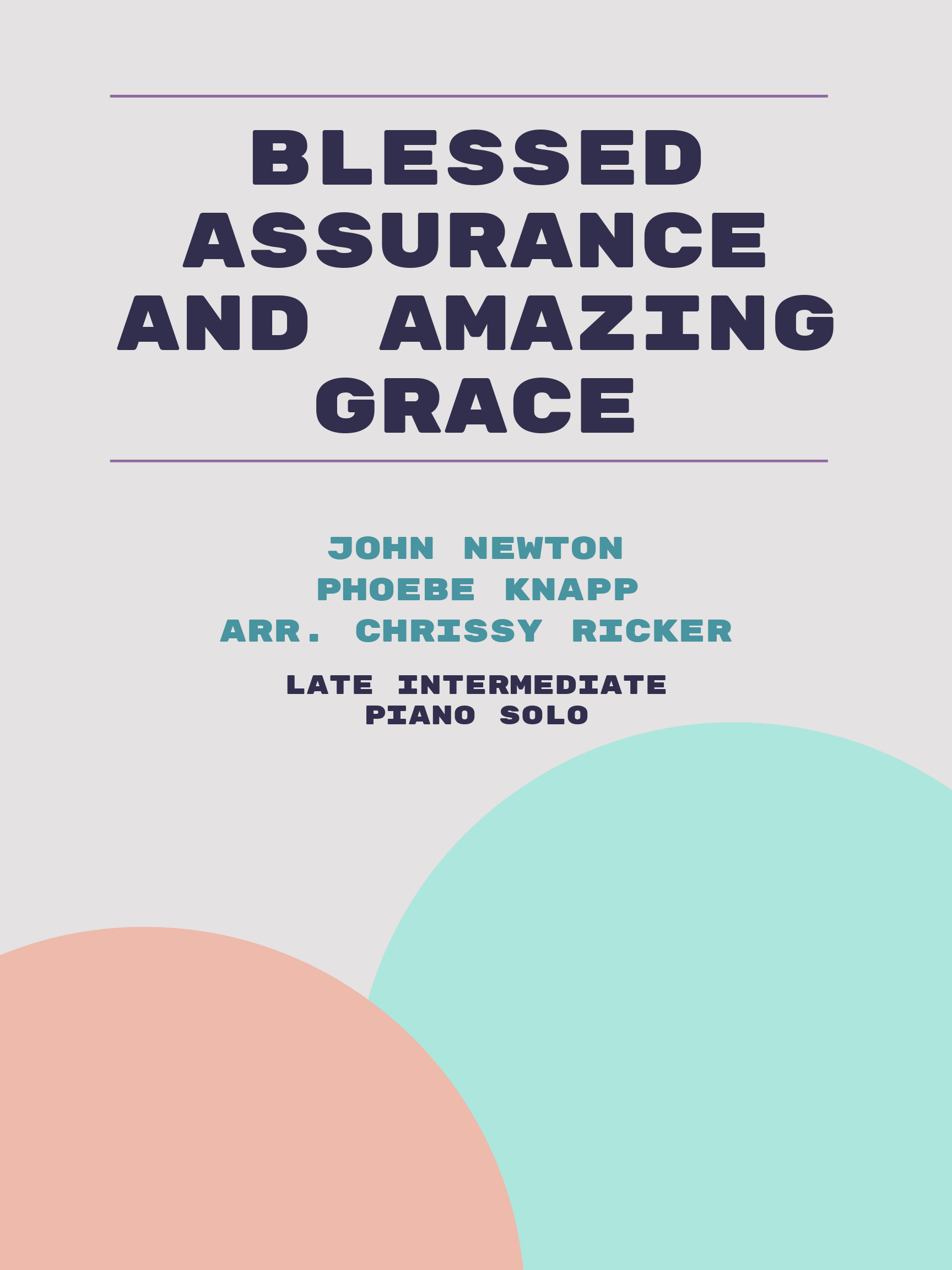 Blessed Assurance and Amazing Grace by John Newton, Phoebe Knapp
