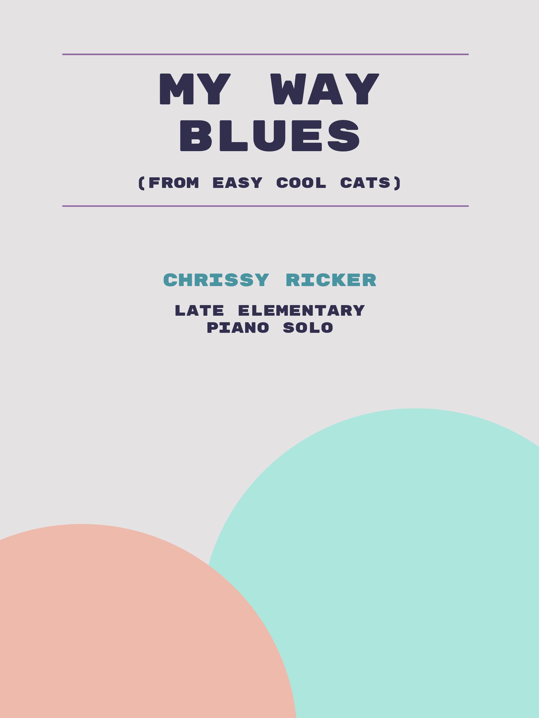 My Way Blues by Chrissy Ricker