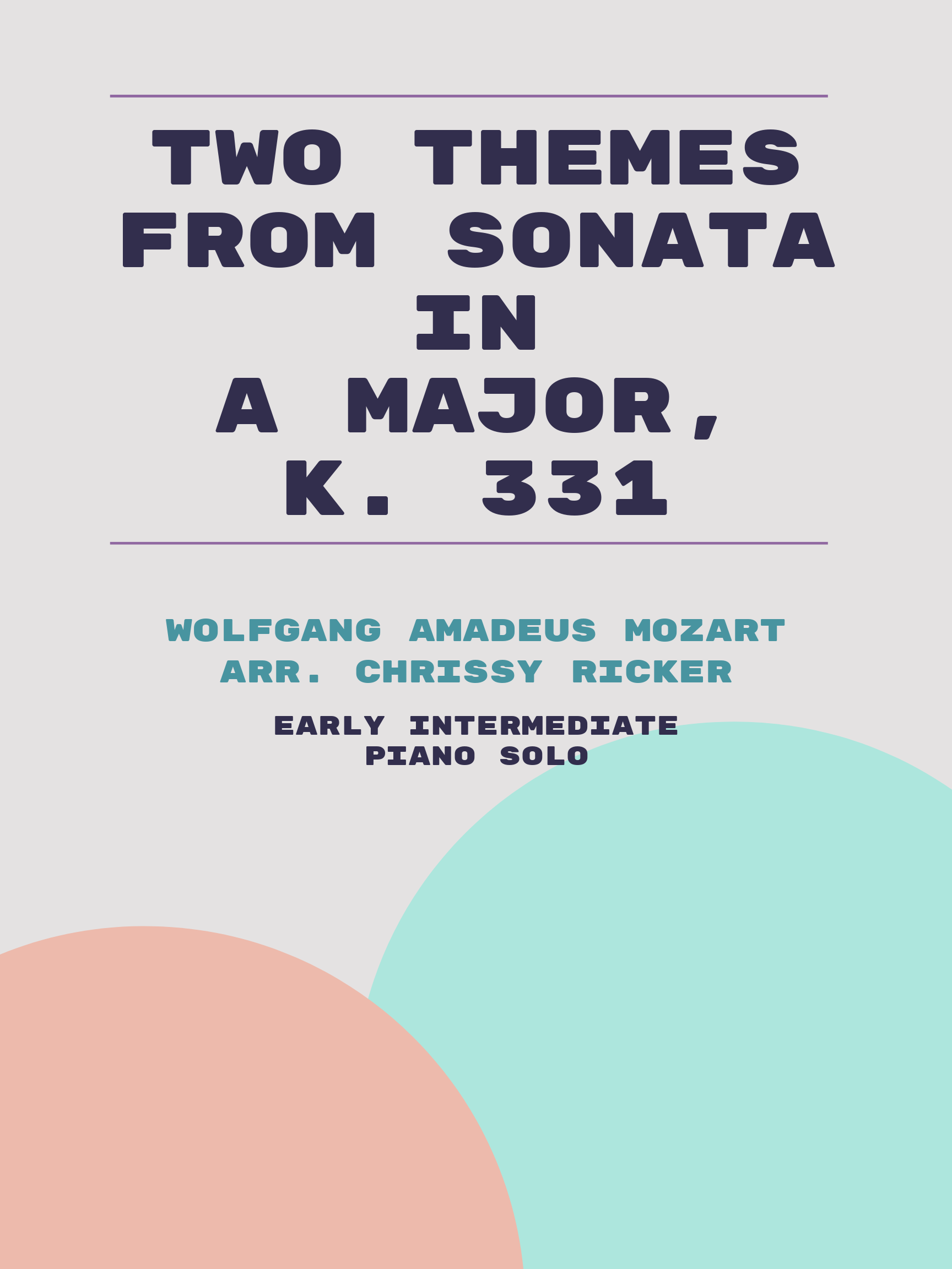 Two Themes from Sonata in A Major, K. 331 by Wolfgang Amadeus Mozart