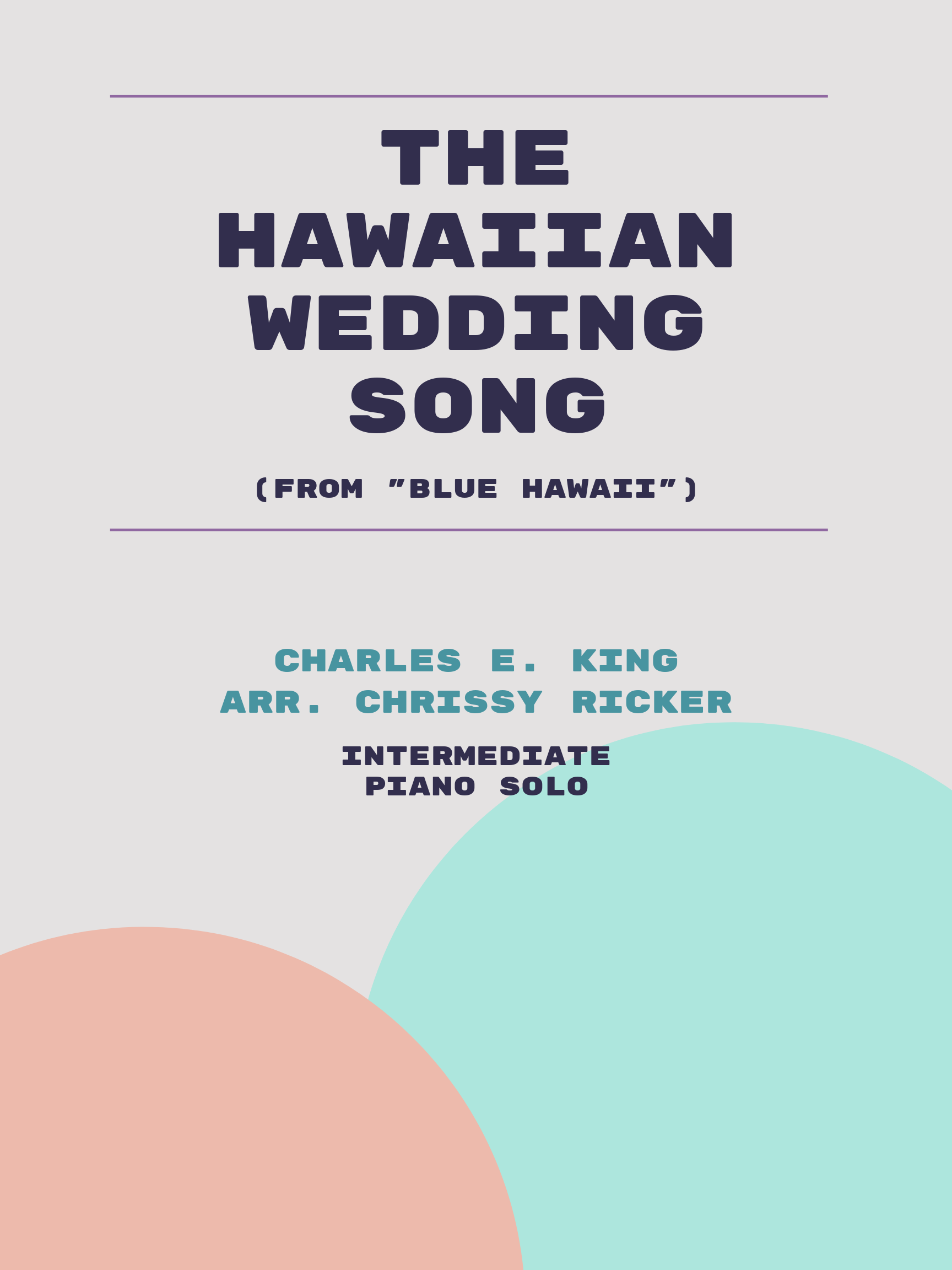 The Hawaiian Wedding Song by Charles E. King