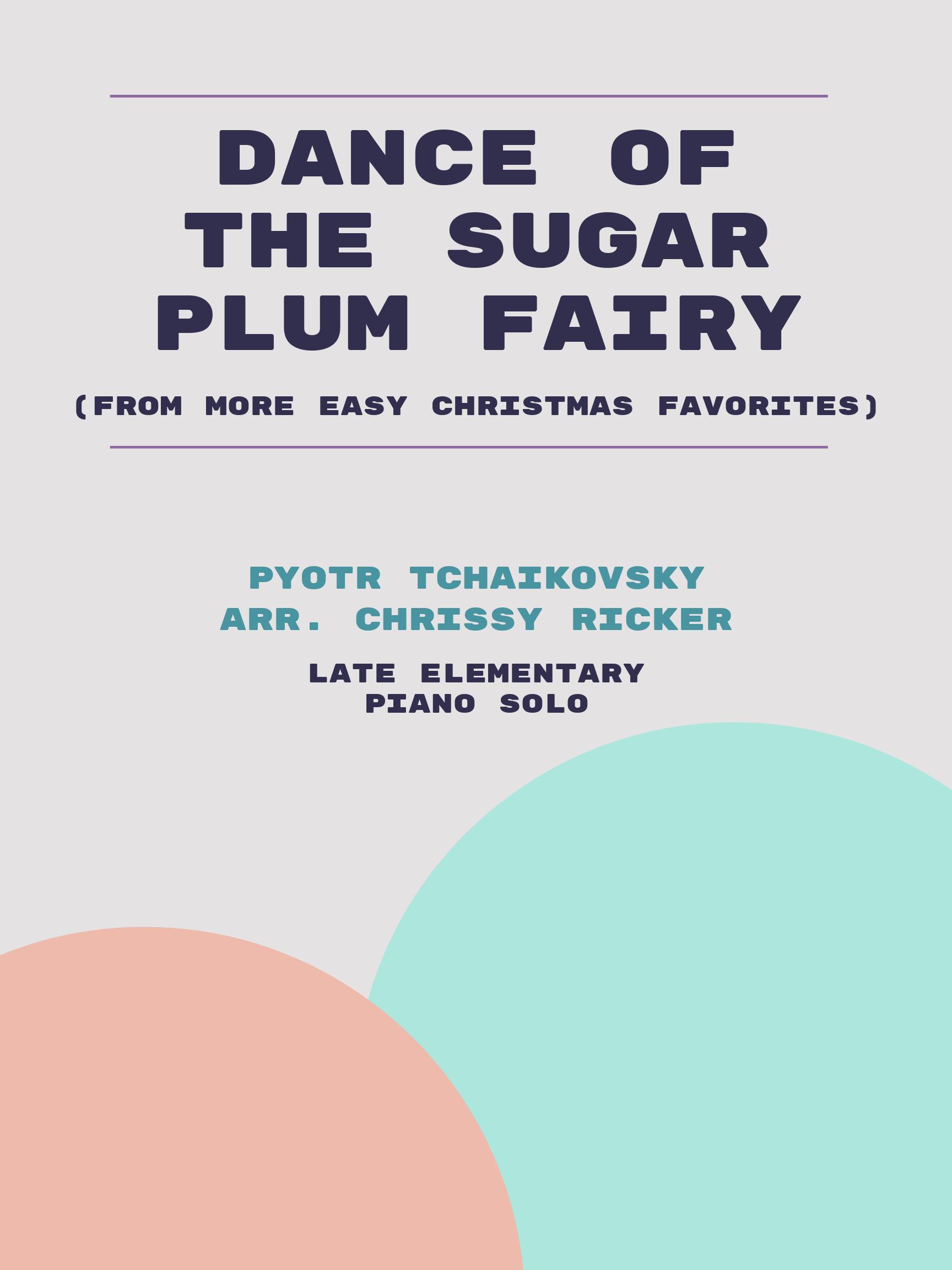 Dance of the Sugar Plum Fairy by Pyotr Tchaikovsky