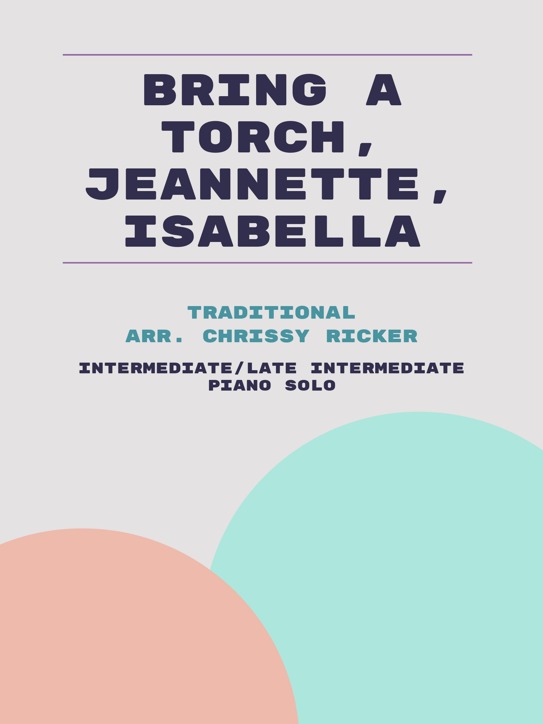 Bring a Torch, Jeannette, Isabella by Traditional