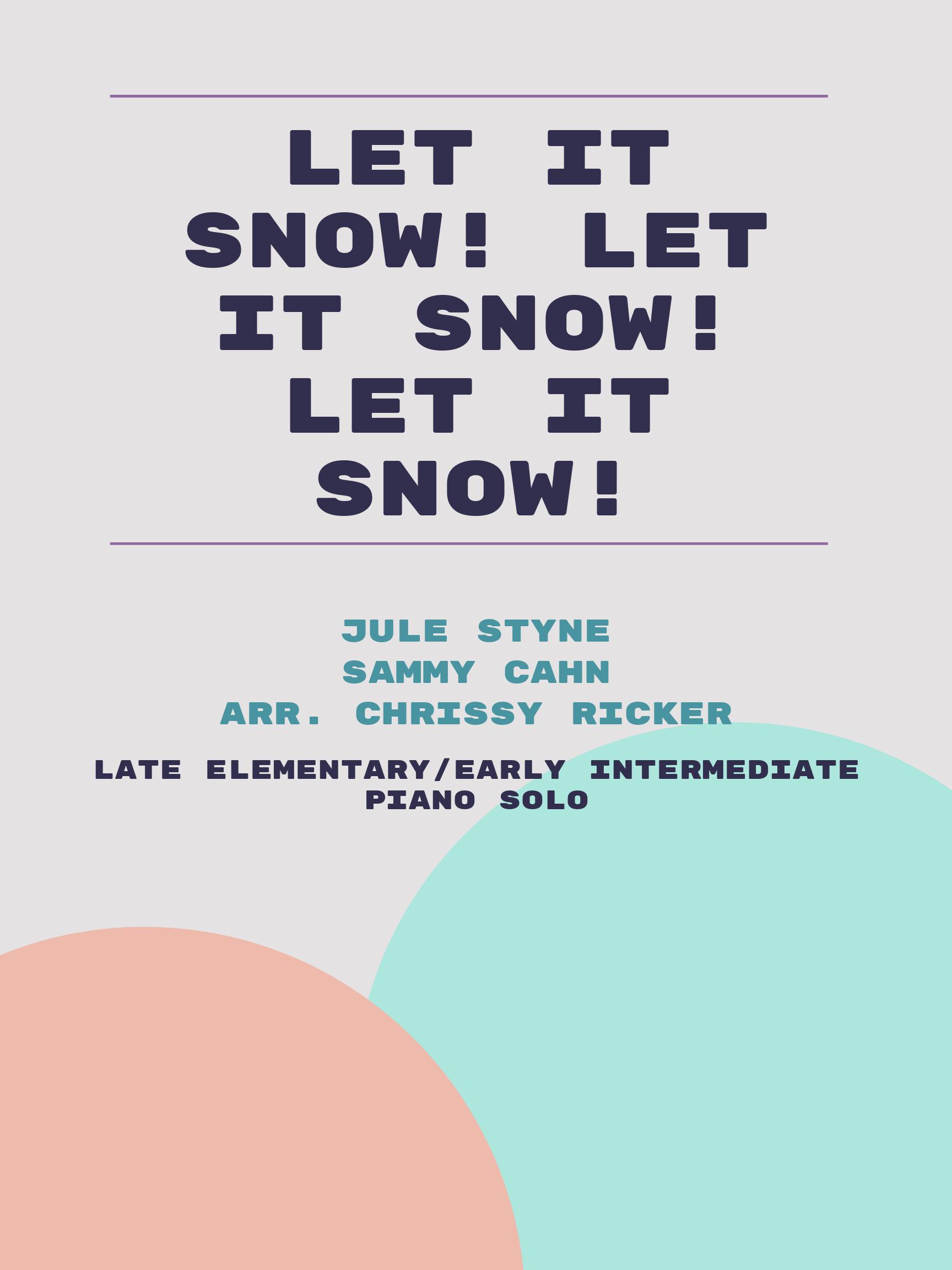 Let It Snow! Let It Snow! Let It Snow! by Jule Styne, Sammy Cahn
