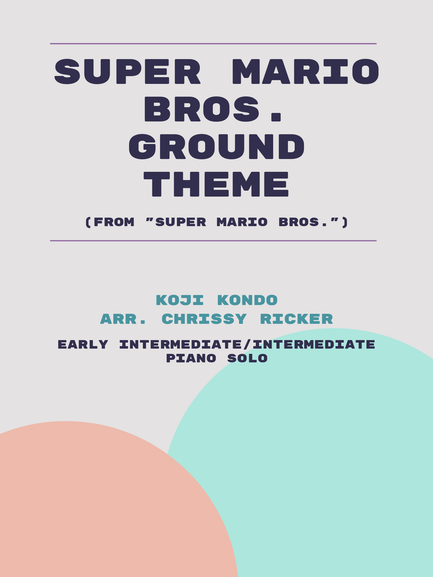Super Mario Bros. Ground Theme by Koji Kondo