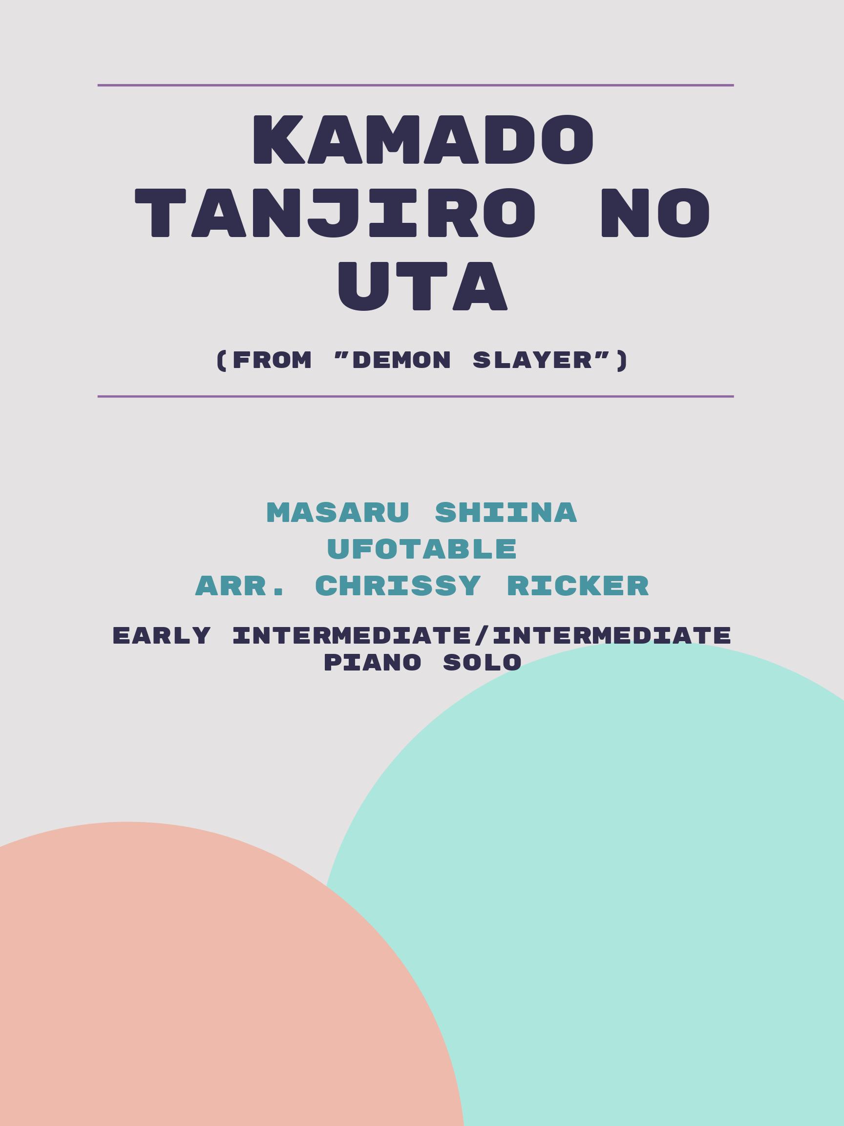 Kamado Tanjiro no Uta by Masaru Shiina, ufotable