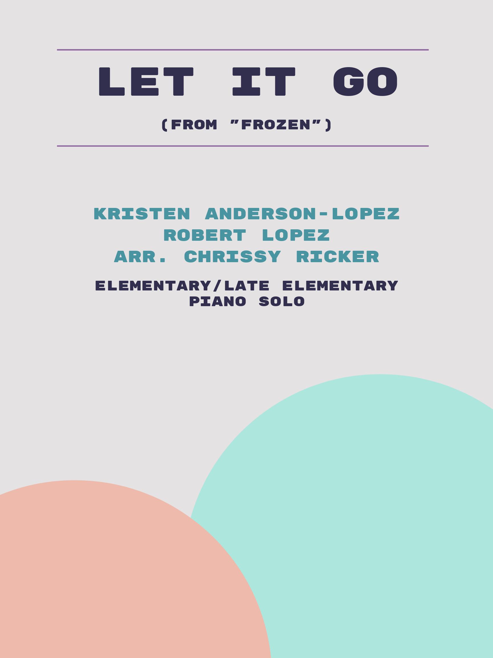 Let It Go by Kristen Anderson-Lopez, Robert Lopez