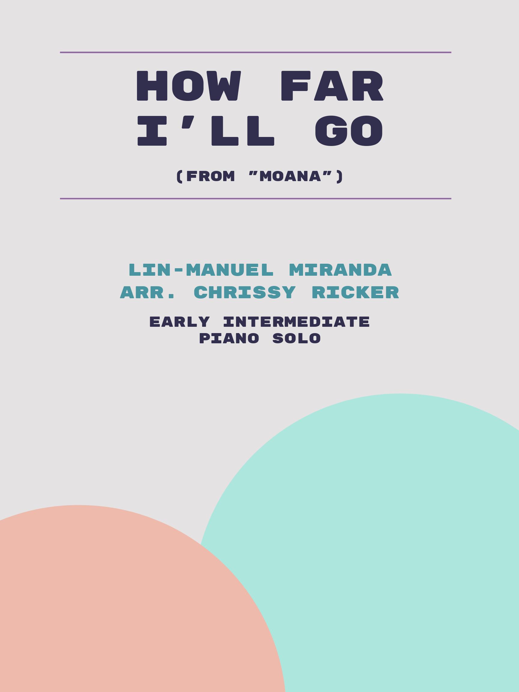 How Far I'll Go by Lin-Manuel Miranda