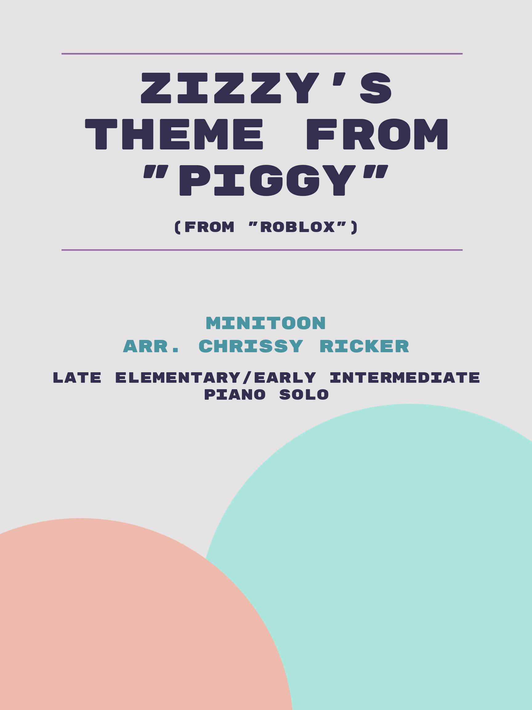 "Zizzy's Theme from ""Piggy"" by MiniToon"