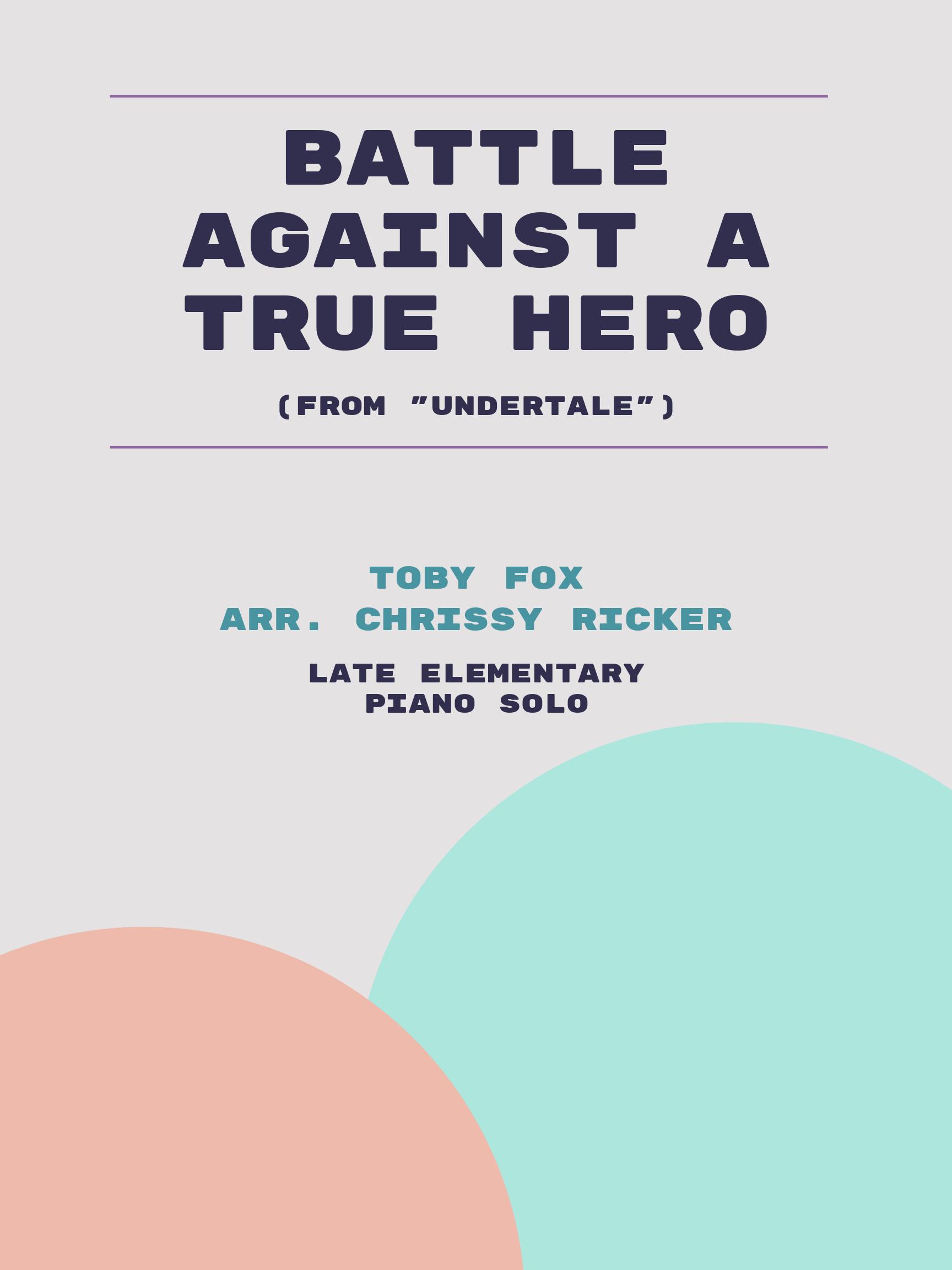 Battle Against a True Hero by Toby Fox