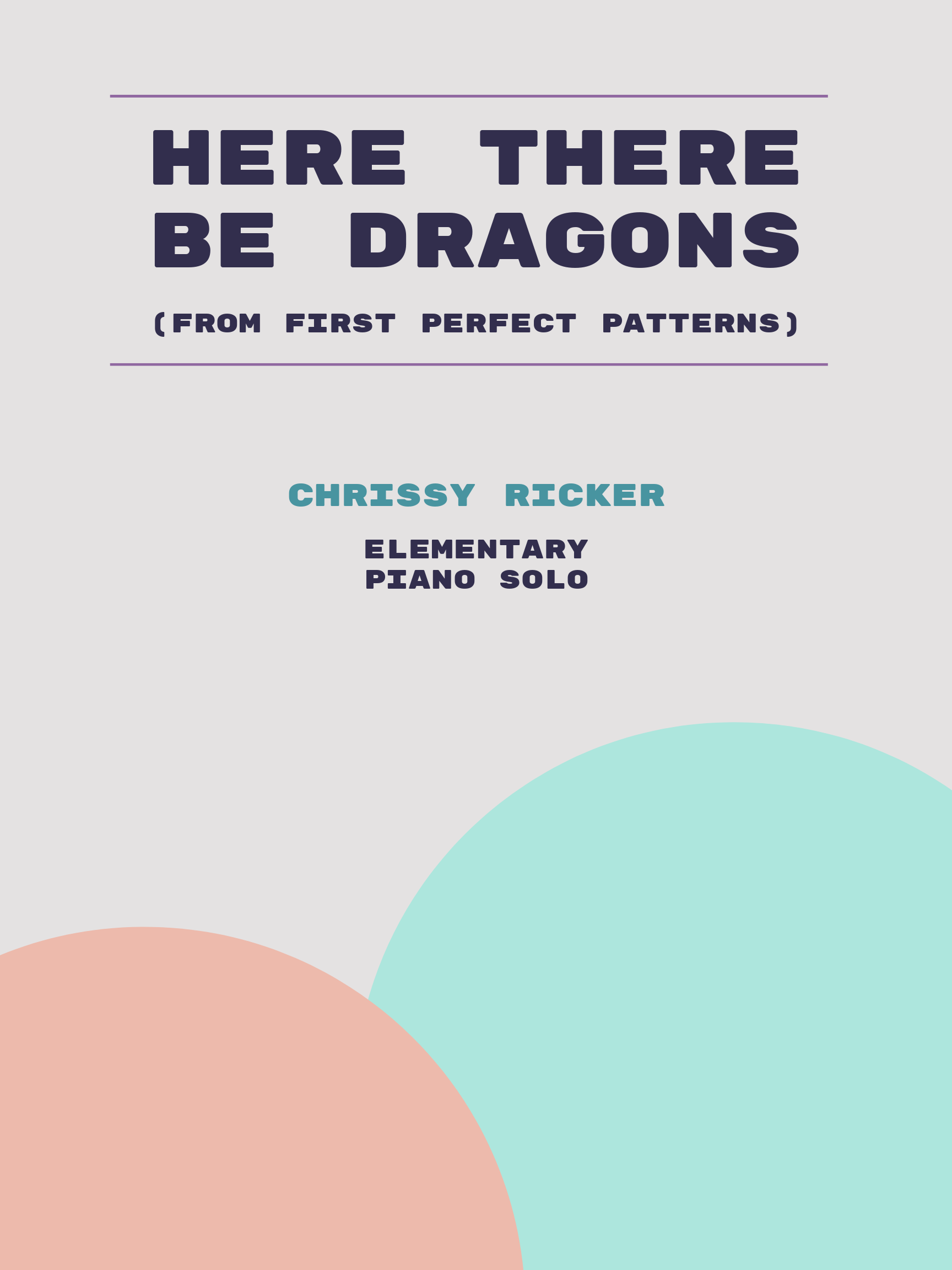 Here There Be Dragons by Chrissy Ricker