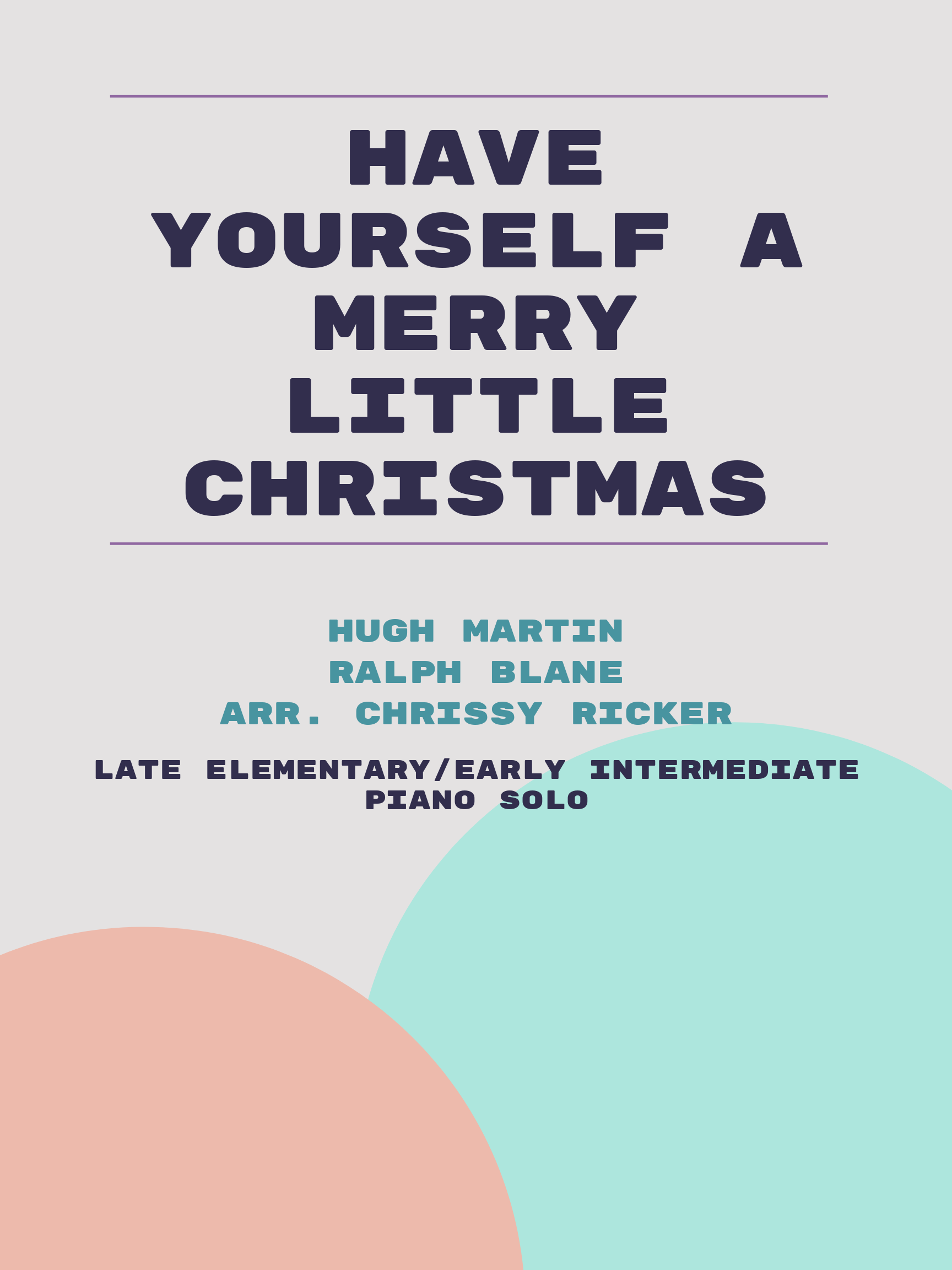Have Yourself a Merry Little Christmas by Hugh Martin, Ralph Blane